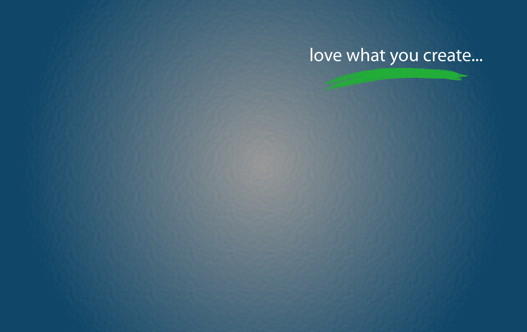 love what you create desktop background leeraito